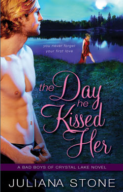 The Day He Kissed Her, Bad Boys of Crystal Lake, by Juliana Stone