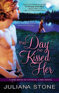The Day he Kissed Her (Bad Boys of Crystal Lake) by Juliana Stone
