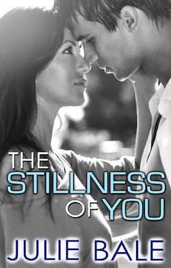 The Stillness of You by Julie Bale