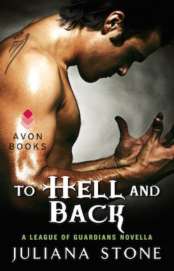 To Hell and Back (League of Guardians) by Juliana Stone
