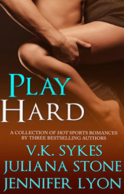 Play Hard Anthology (features Juliana Stone)