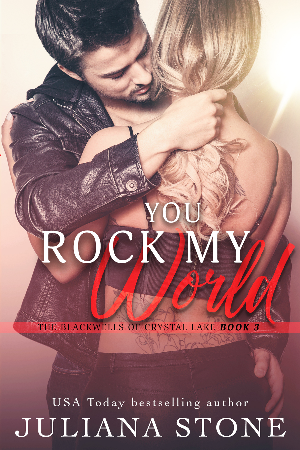 You Rock My World by Juliana Stone