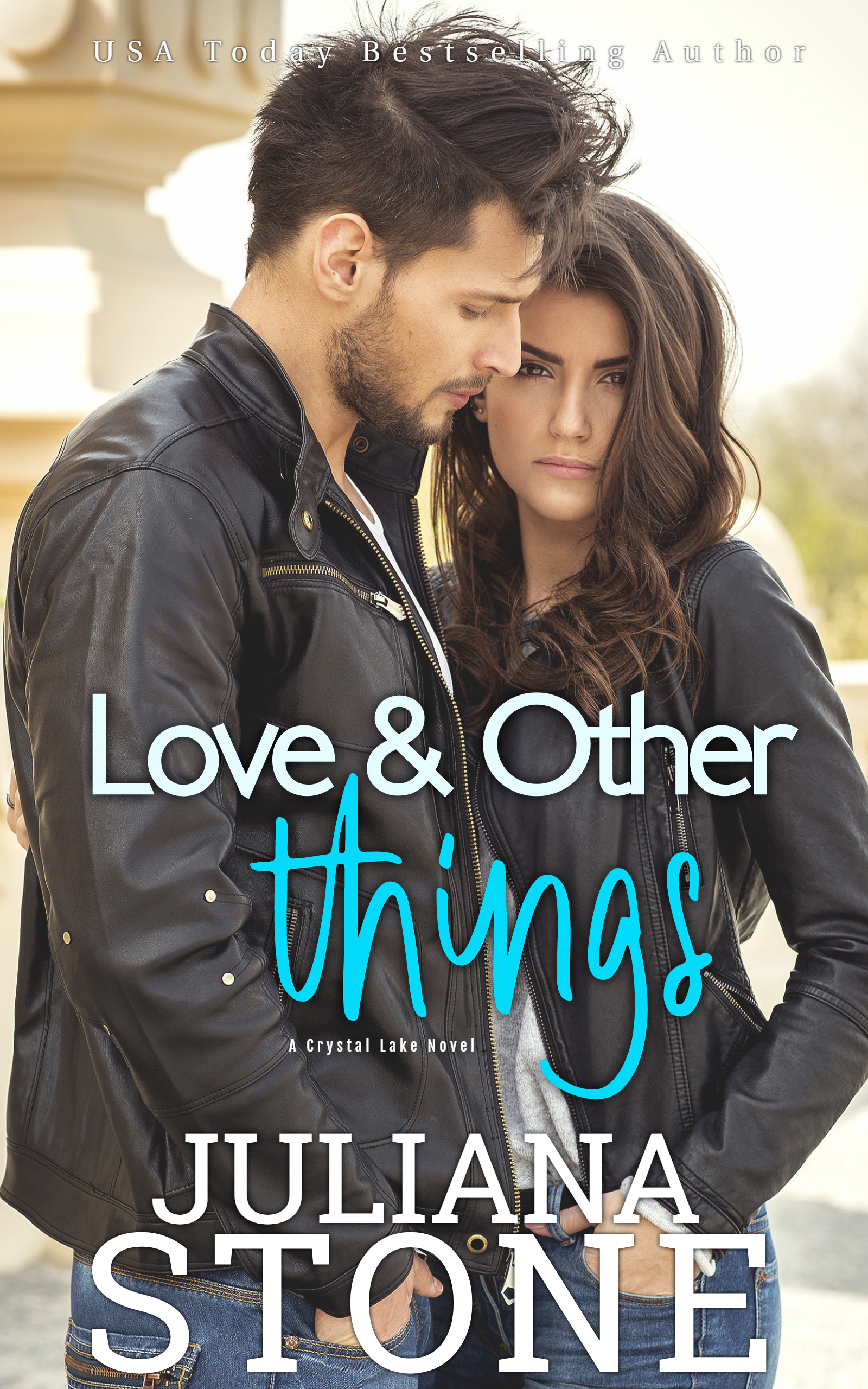 Love And Other Things by Juliana Stone