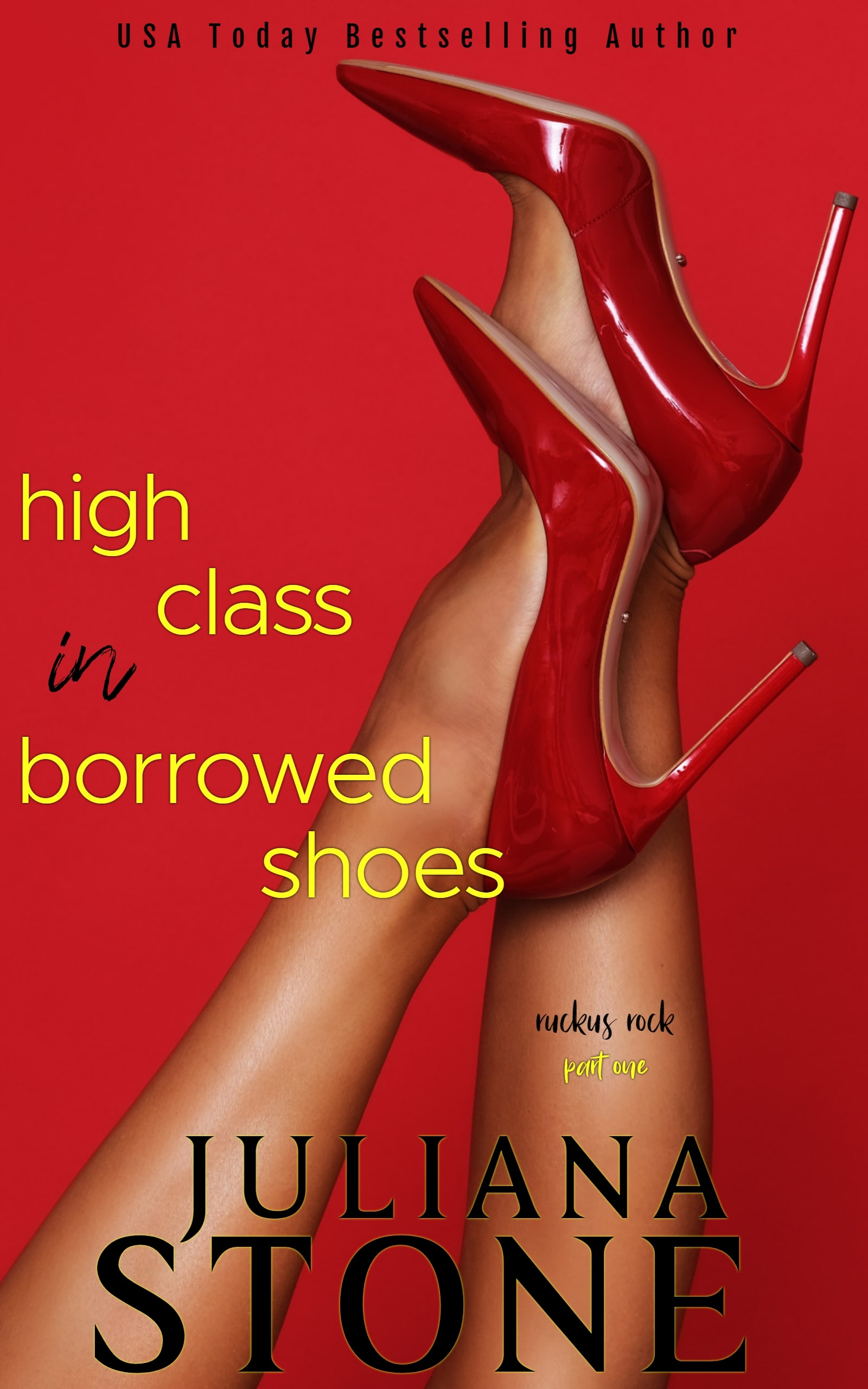 High Class In Borrowed Shoes-Part One by Juliana Stone