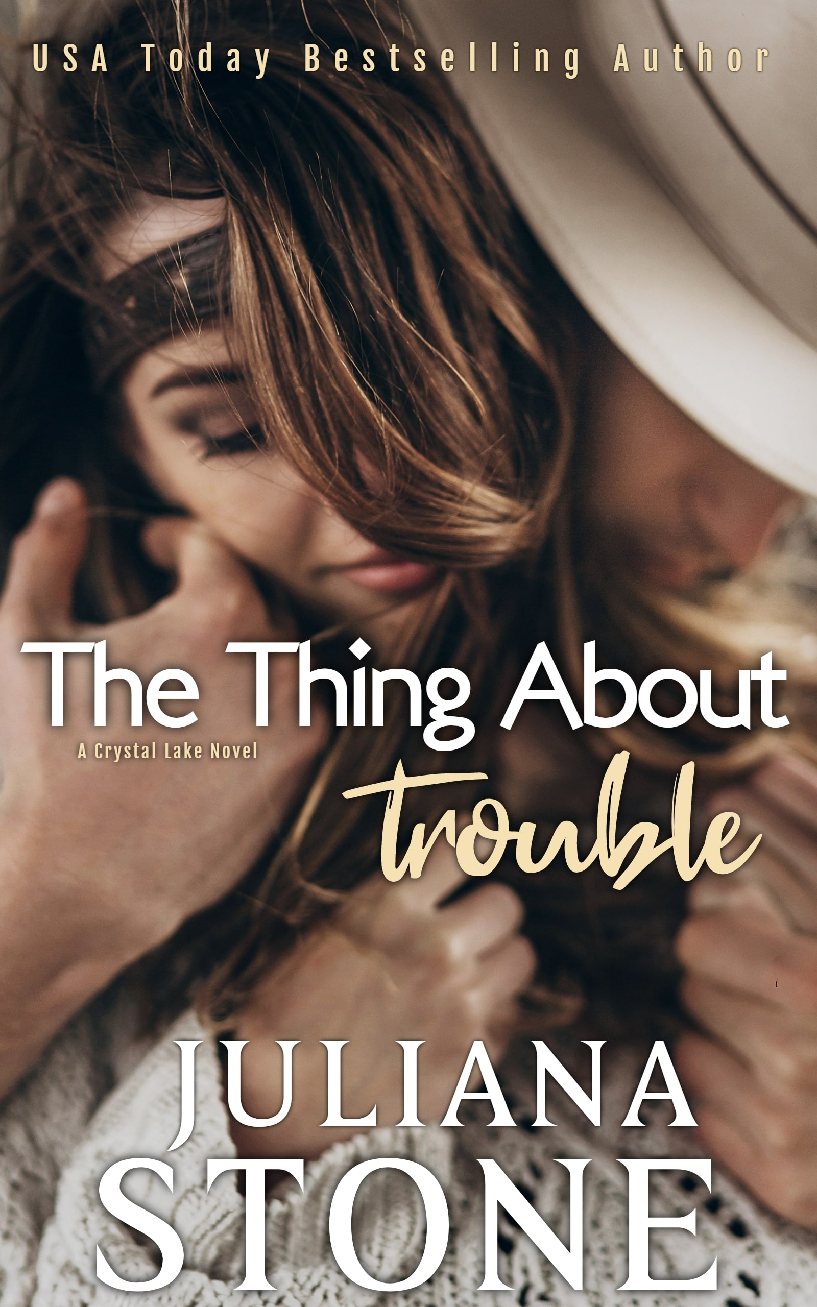 The Thing About Trouble by Juliana Stone