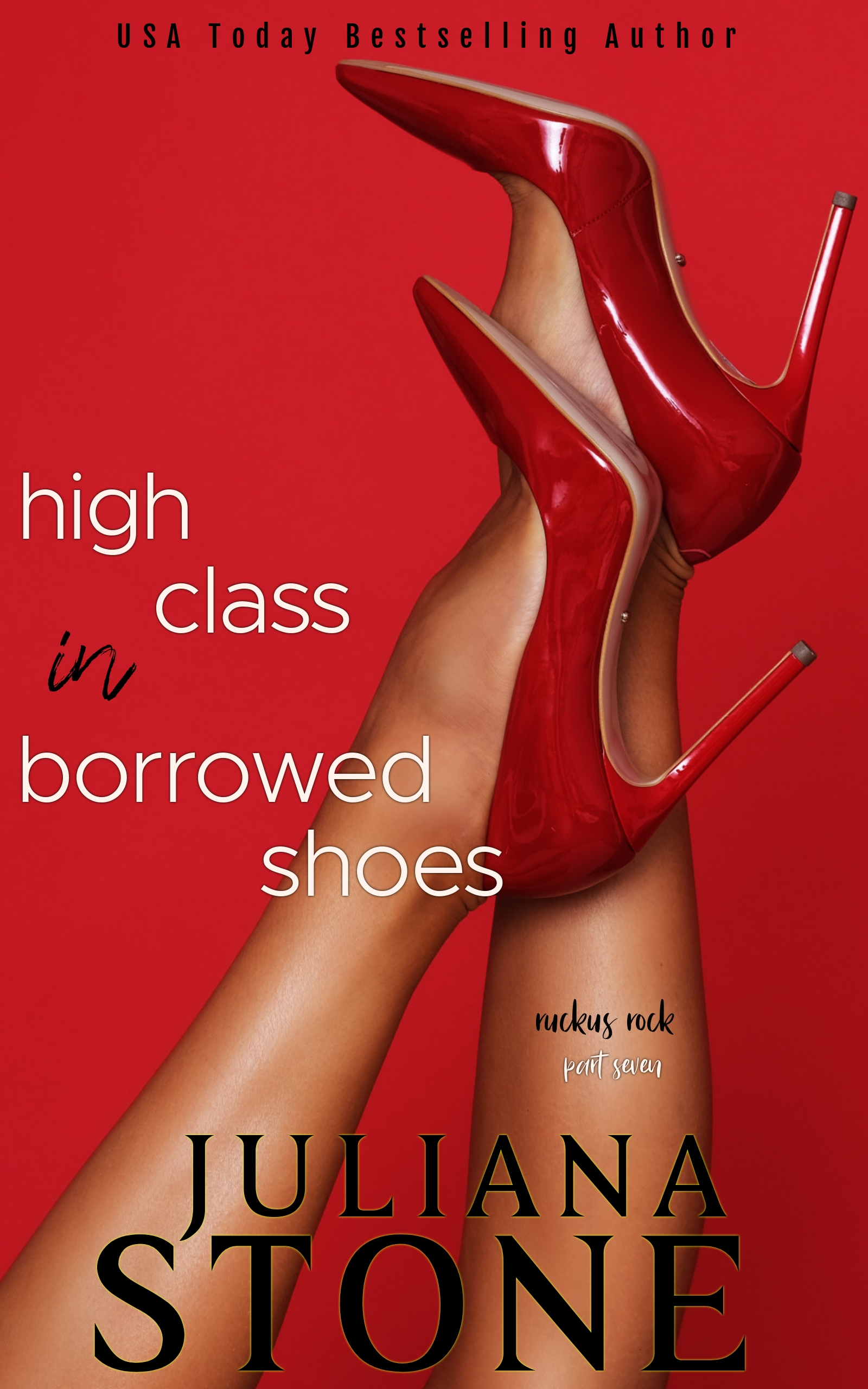 High Heels In Borrowed Shoes-Part Seven by Juliana Stone