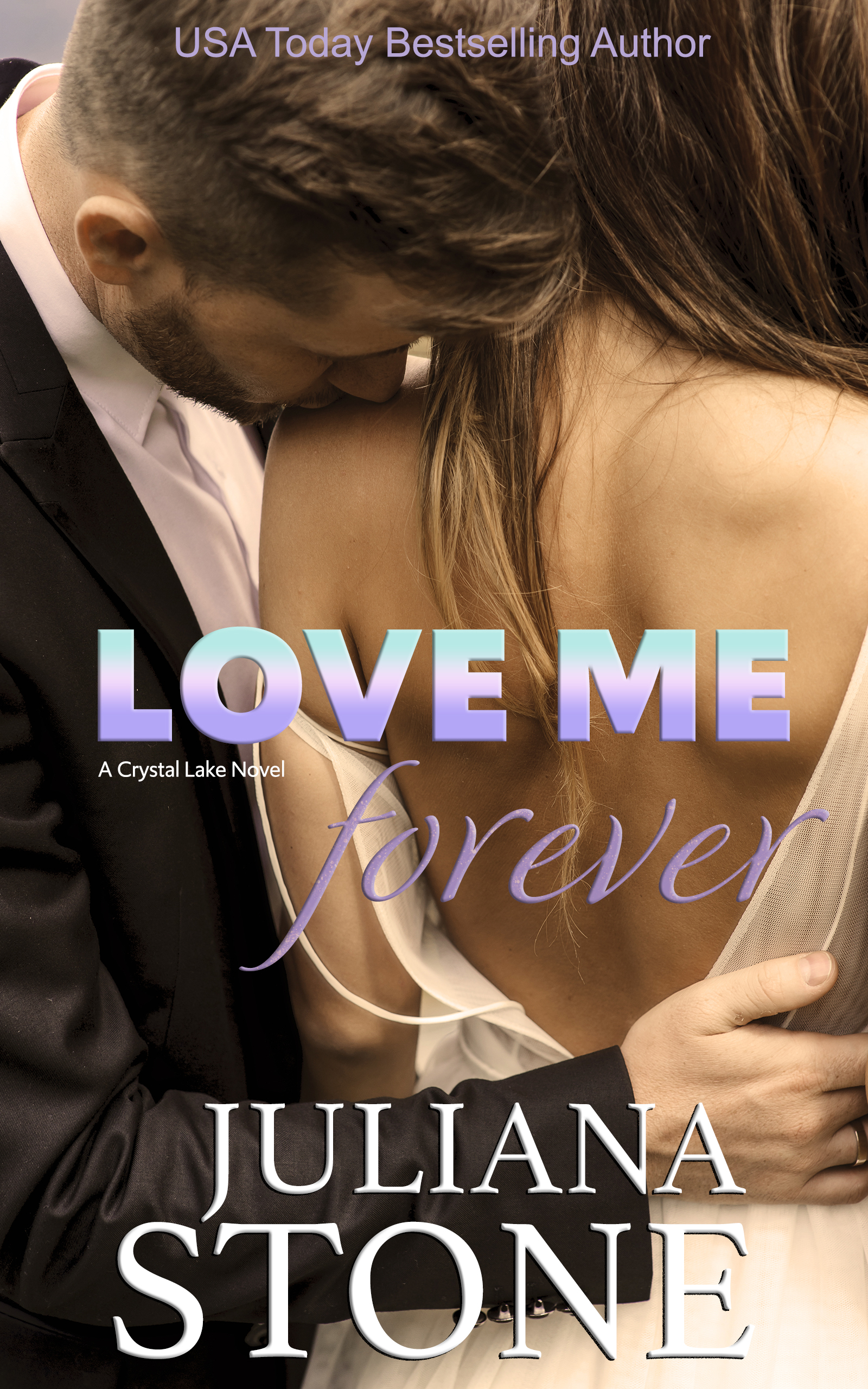 Love Me Forever by Juliana Stone