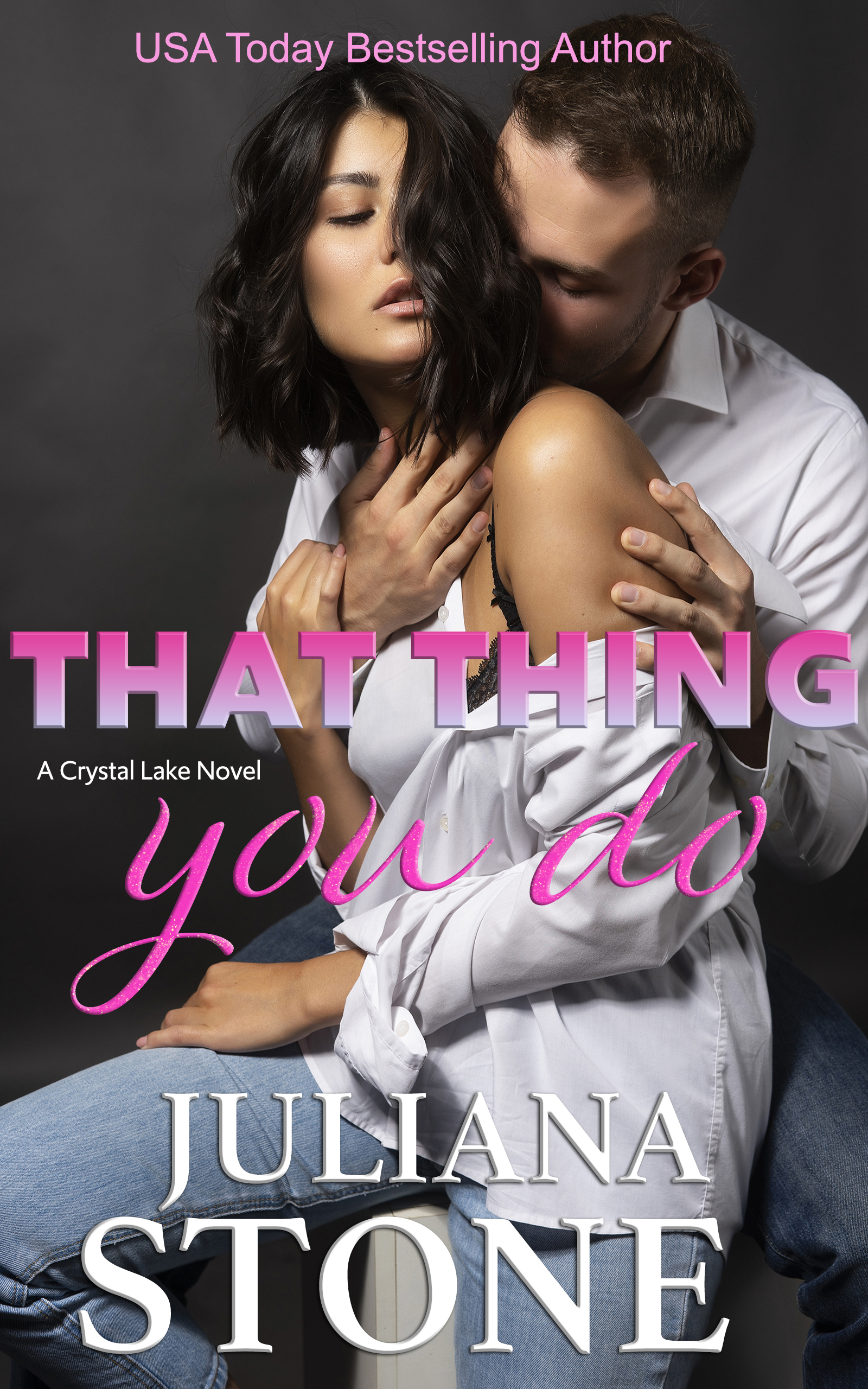 That Thing You Do by Juliana Stone
