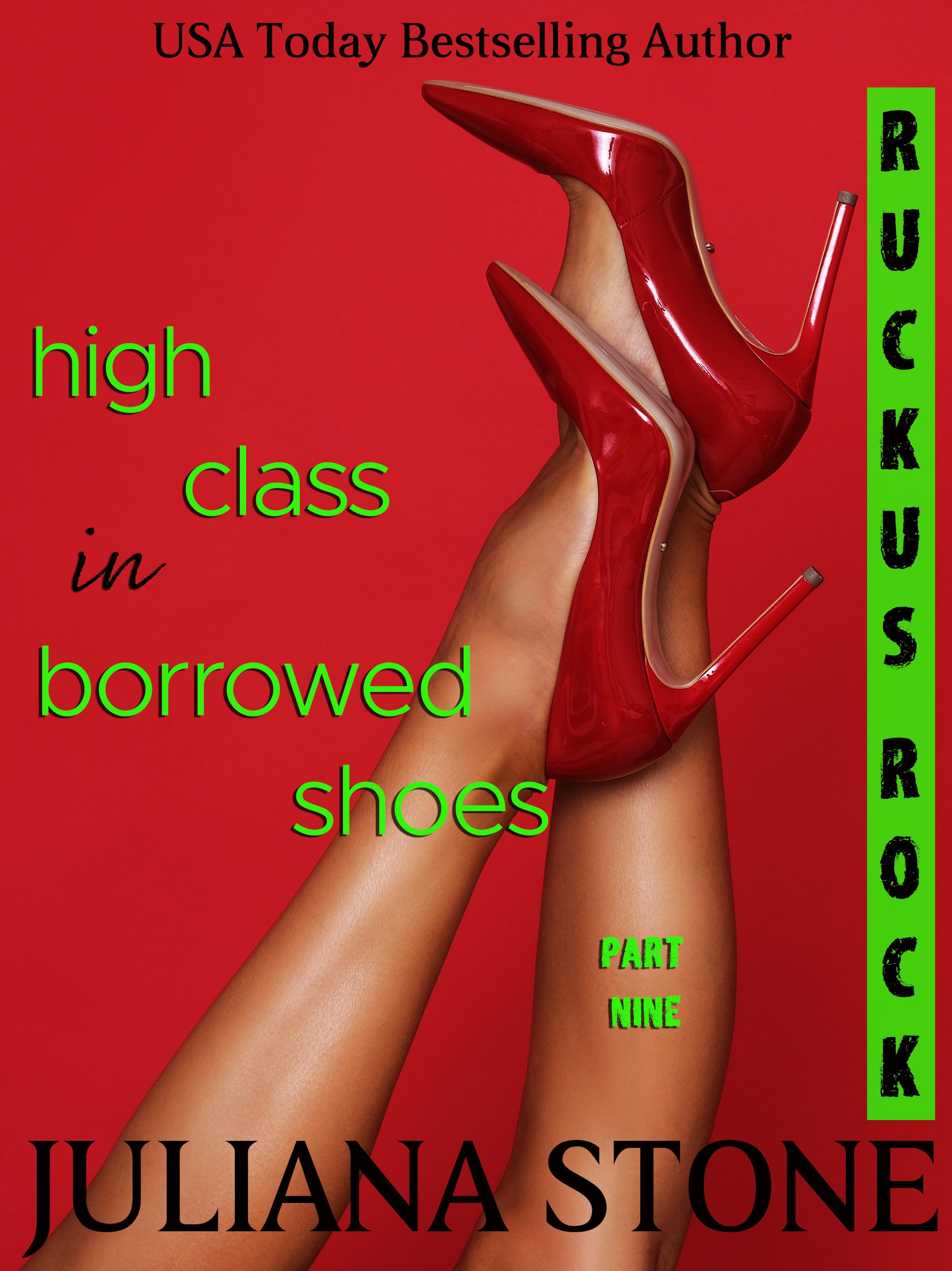 High Heels In Borrowed Shoes- Part Nine by Juliana Stone