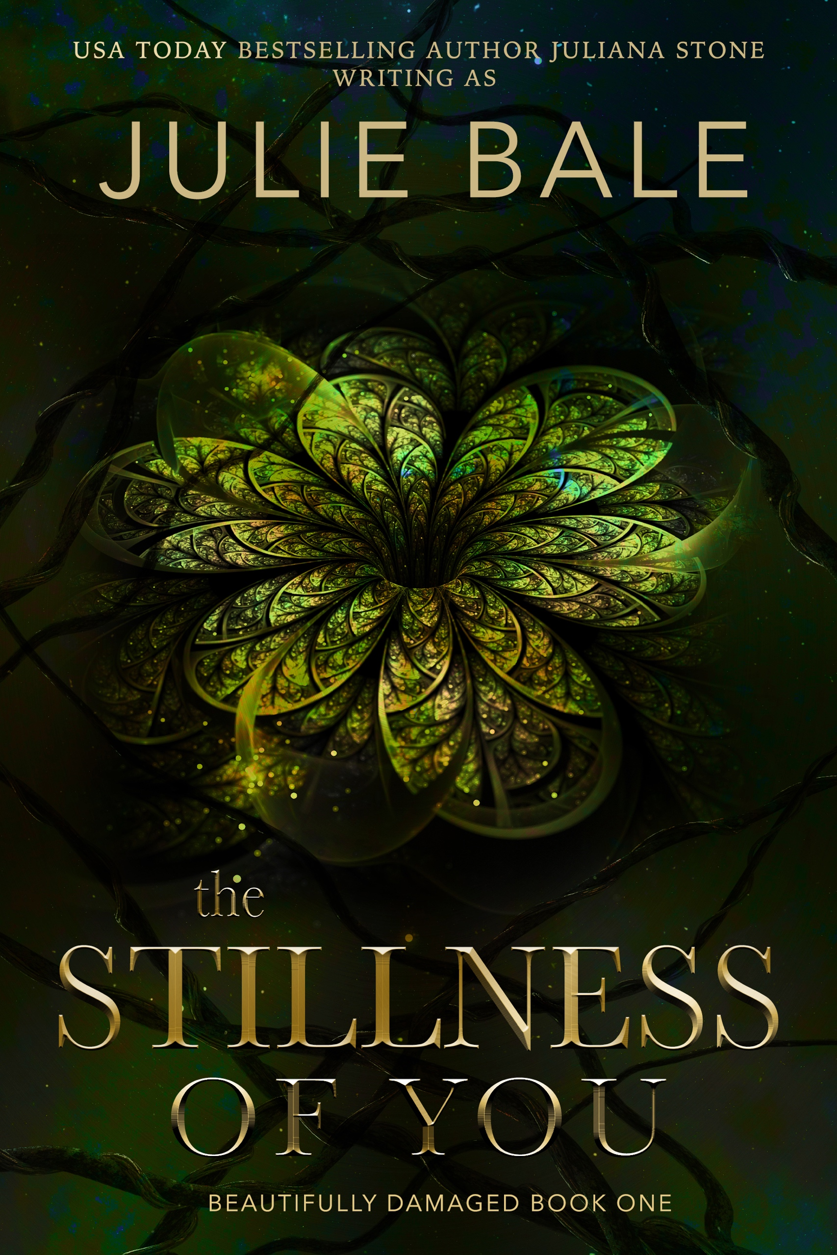 The Stillness Of You by Juliana Stone