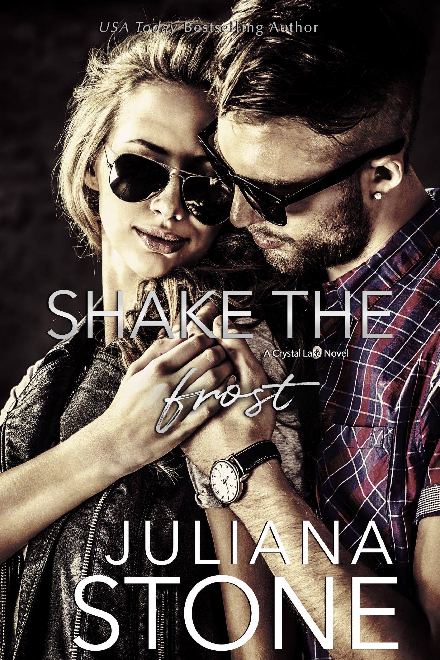 Shake The Frost by Juliana Stone
