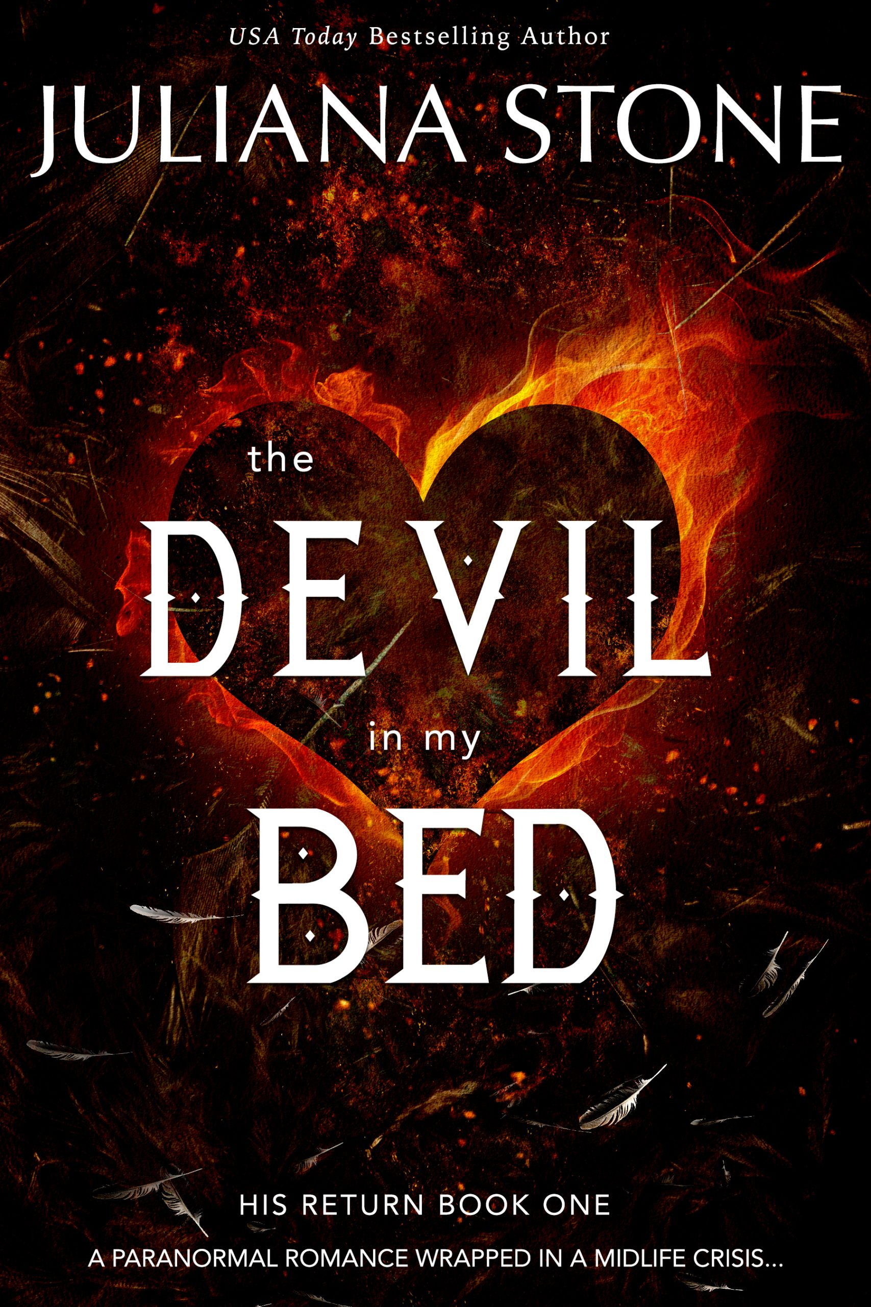 The Devil In My Bed: A Paranormal Women's Fiction Novel by Juliana Stone