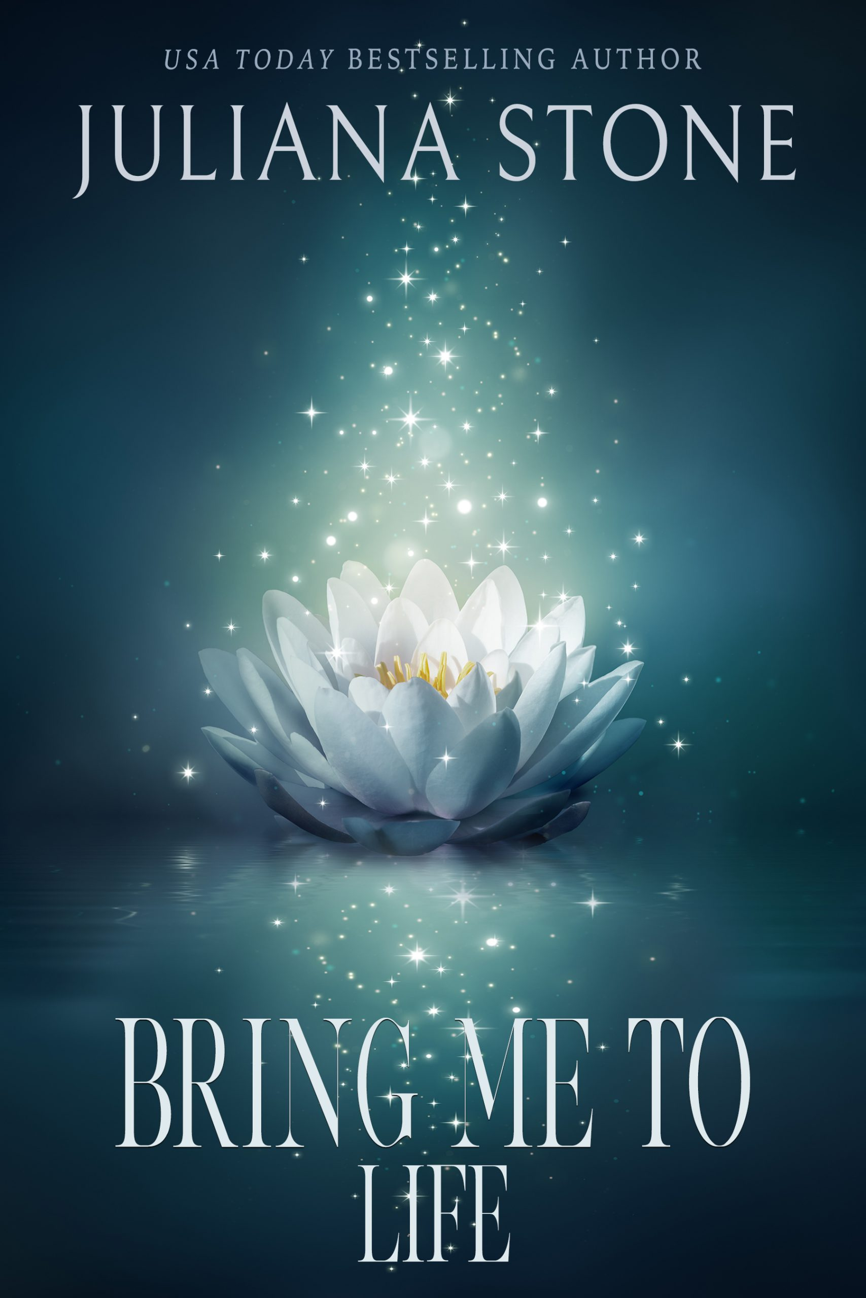 Bring Me To Life by Juliana Stone