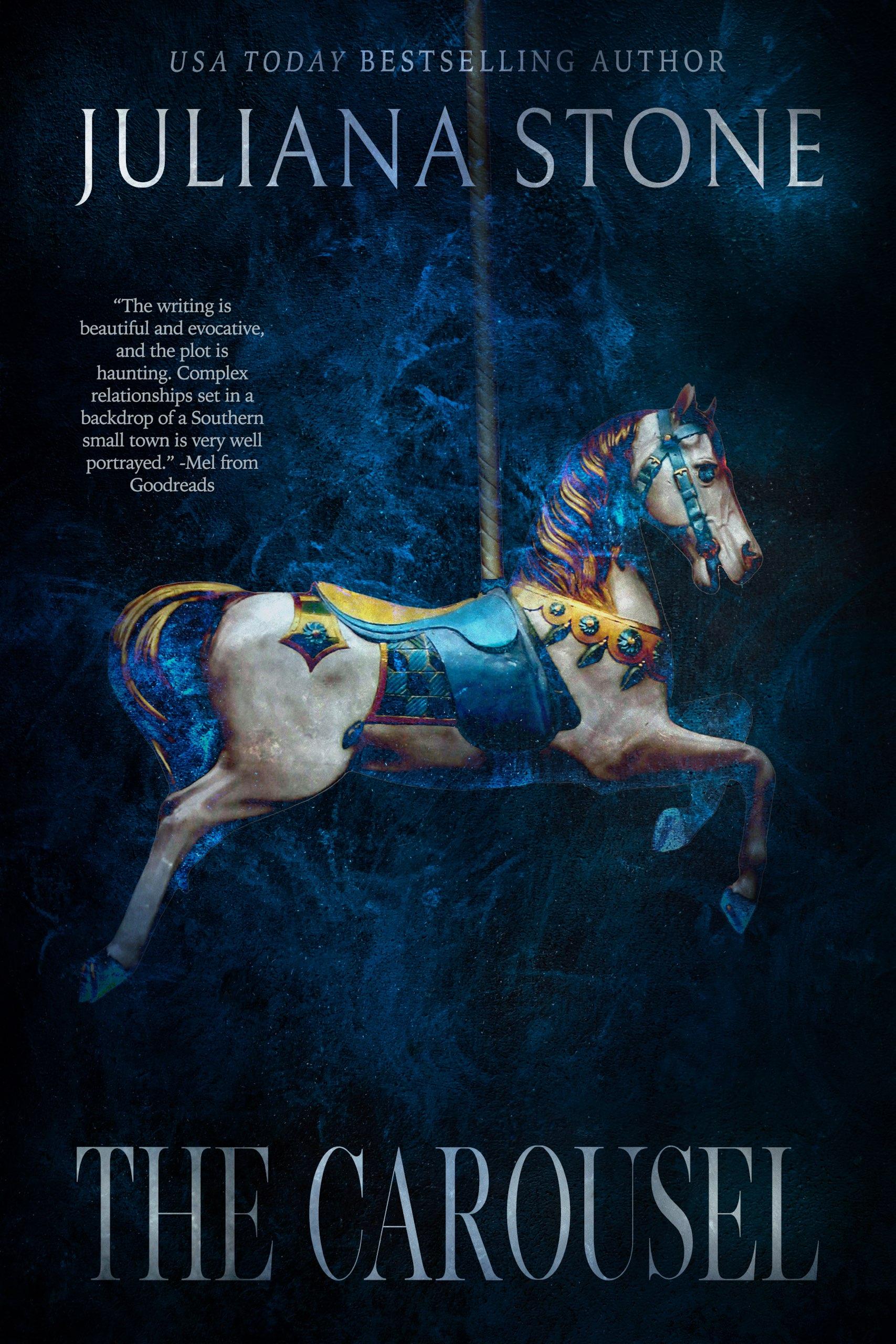 The Carousel by Juliana Stone